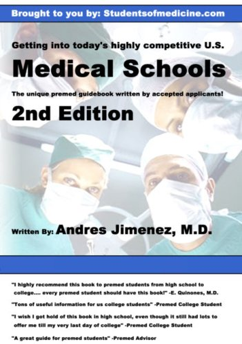 GETTING into TODAY`s HIGHLY COMPETITIVE US MEDICAL SCHOOLS *: JIMENEZ, Andres, M.D.