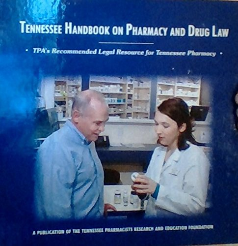 9781607022145: Tennessee Handbook on Pharmacy and Drug Law - TPA's Recommended Legal Resource for Tennessee Pharmacy