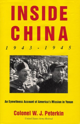 9781607022350: Inside China 1943-1945: An Eyewitness Account of America's Mission to Yenan