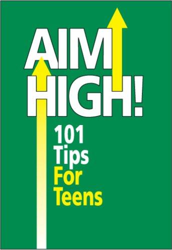 9781607022428: Aim High! 101 Tips For Teens
