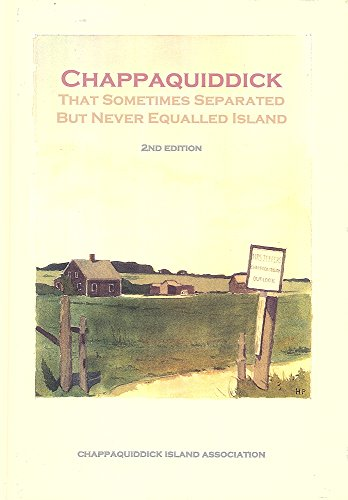 9781607025702: Chappaquiddick, That Sometimes Separated But Never Equalled Island