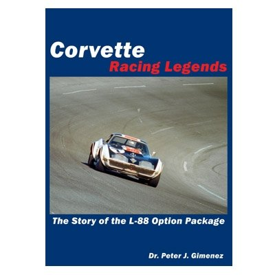 9781607026976: Corvette Racing Legends, The Story of the L-88 Option Package