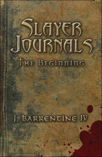 Slayer Journals: The Beginning: J. Barrentine IV