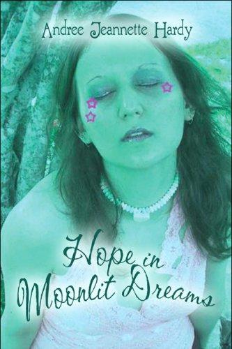 9781607032953: Hope in Moonlit Dreams