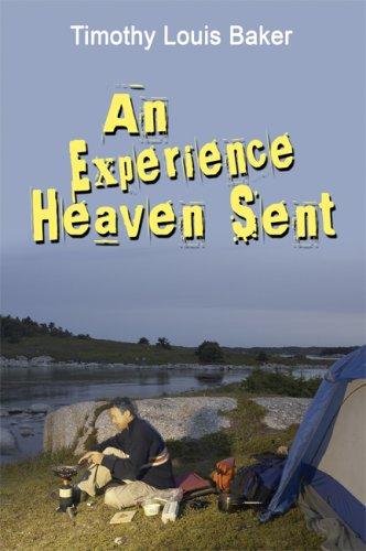 An Experience Heaven Sent: Timothy Louis Baker