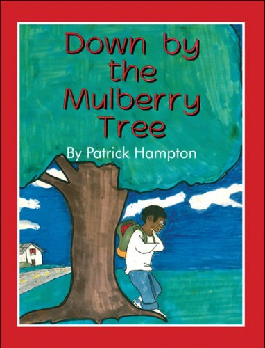 Down by the Mulberry Tree: Patrick B. Hampton