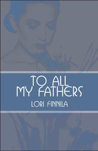 To All My Fathers: Lori Finnila