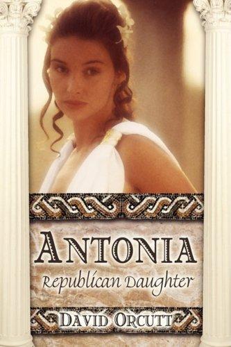 Antonia: Republican Daughter: David Orcutt