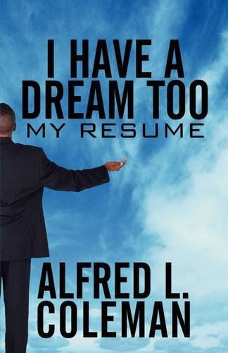 9781607037736: I Have a Dream Too: My Resume