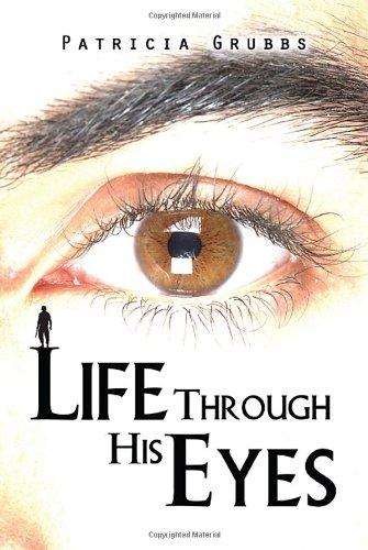 Life Through His Eyes: Grubbs, Patricia
