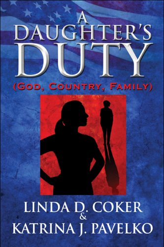 9781607038290: A Daughter's Duty: (God, Country, Family)