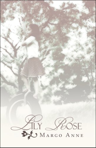 Lily Rose: Anne, Margo