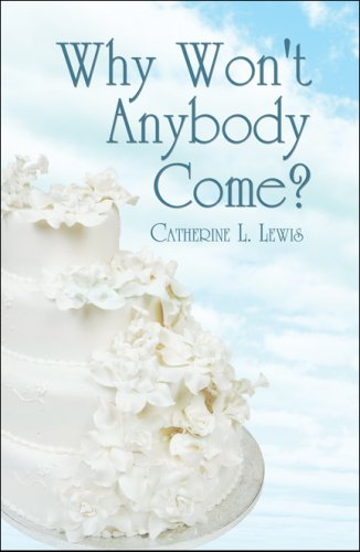 Why Won't Anybody Come?: Lewis, Catherine L.