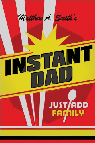 9781607038917: Instant Dad: Just Add Family