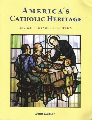 9781607040125: America's Catholic Heritage: History 5 for Young Catholics