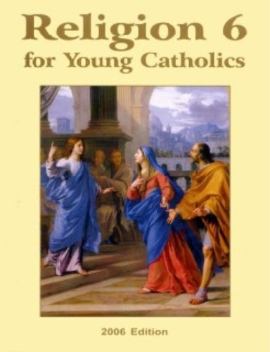 9781607040132: Religion 6 for Young Catholics: 2009 Edition