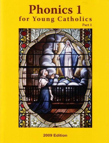 9781607040309: Phonics 1 for Young Catholics Part 1: 2009 Edition