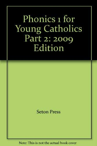 9781607040316: Phonics 1 for Young Catholics Part 2: 2009 Edition