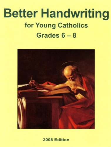 9781607040828: BETTER HANDWRITING FOR YOUNG CATHOLICS 2011 EDITION