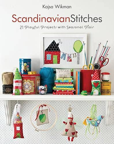 9781607050070: Scandinavian Stitches: 21 Playful Projects with Seasonal Flair