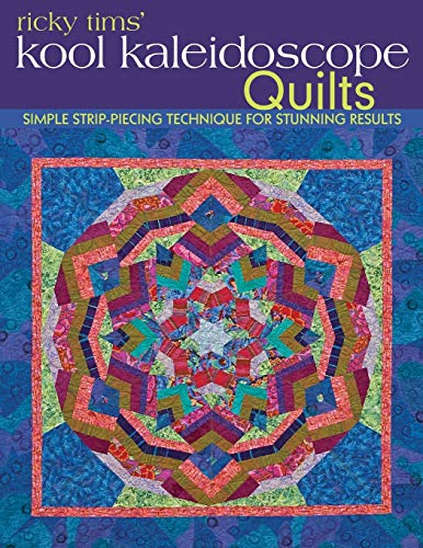 9781607050803: Ricky Tims' Kool Kaleidoscope Quilts: Simple Strip-Piecing Technique for Stunning Results