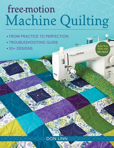 9781607051930: Free-Motion Machine Quilting: From Practice to Perfection -- Troubleshooting Guide -- 50+ Designs