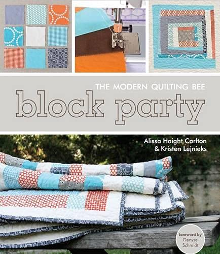 9781607051978: Block Party - The Modern Quilting Bee: The Journey of 12 Women, 1 Blog, & 12 Improvisational Projects