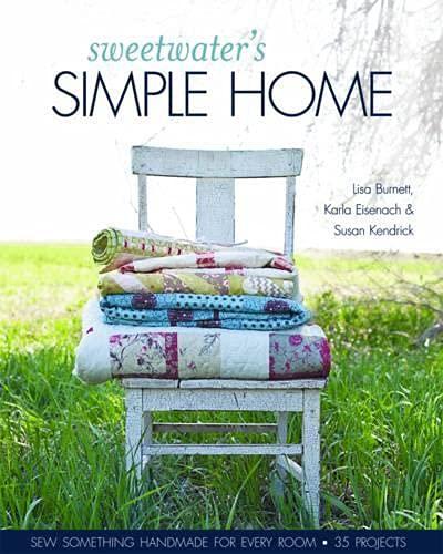 Sweetwater's Simple Home: Sew Something Handmade for: Eisenach, Karla, Burnett,