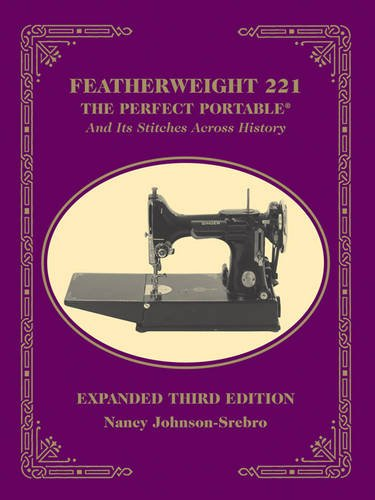 Featherweight 221 - The Perfect Portable (R): Nancy Johnson-Srebro
