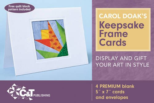 Carol Doak's Keepsake Frame Cards: Display and Gift Your Art in Style - Free Quilt Block Pattern Included (9781607052753) by Carol Doak