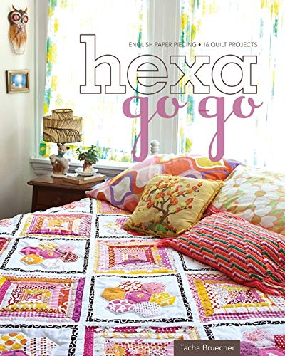 9781607053576: Hexa-Go-Go: English Paper Piecing · 16 Quilt Projects