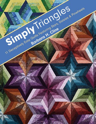 Simply Triangles: 11 Deceptively Easy Quilts Featuring: Cline, Barbara H.