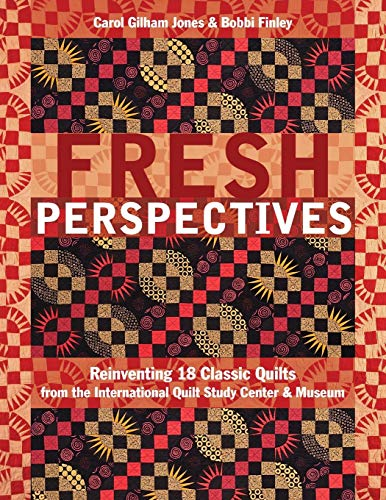 Fresh Perspectives: Reinventing 18 Classic Quilts from: Jones, Carol Gilham,