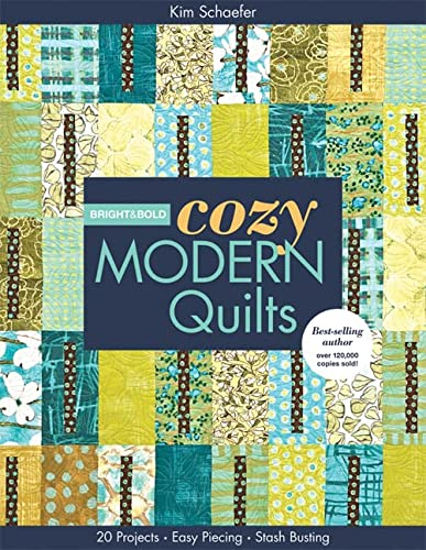 9781607054412: Bright & Bold Cozy Modern Quilts: 20 Projects Easy Piecing Stash Busting