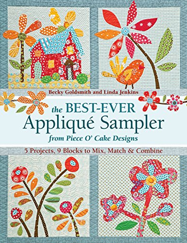 9781607054719: The Best-Ever Applique Sampler from Piece O' Cake Designs [With Pattern(s)]