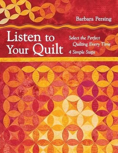 9781607055006: Listen to Your Quilt: Select the Perfect Quilting Every Time - 4 Simple Steps