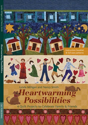 9781607055037: Heartwarming Possibilities: 4 Quilt Projects to Celebrate Family & Friends