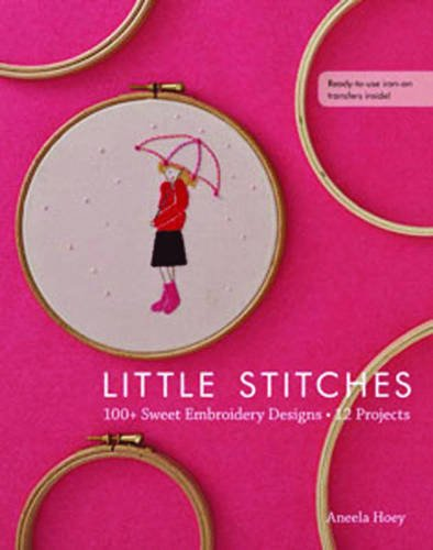 9781607055259: Little Stitches: 100+ Sweet Embroidery Designs · 12 Projects