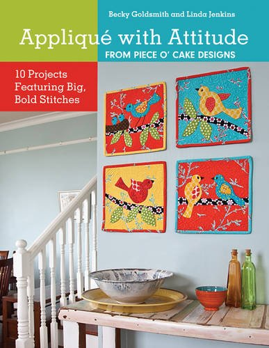 9781607055334: Appliqué with Attitude from Piece O'Cake Designs: 10 Projects Featuring Big, Bold Stitches