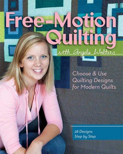 9781607055358: Free-Motion Quilting with Angela Walters: Choose & Use Quilting Designs on Modern Quilts