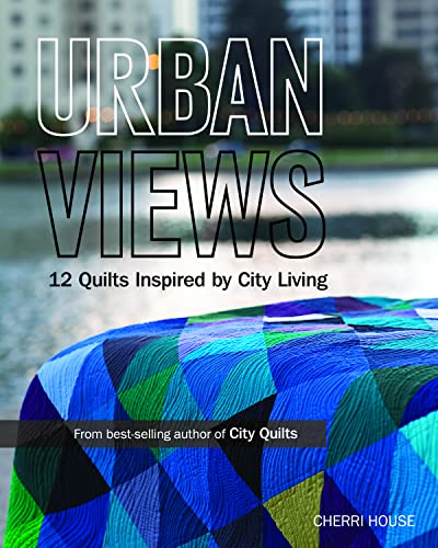 9781607055419: Urban Views: 12 Quilts Inspired by City Living