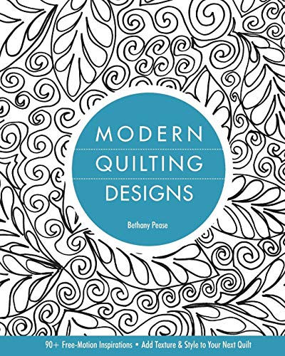 9781607055587: Modern Quilting Designs: 90+ Free-Motion Inspirations- Add Texture & Style to Your Next Quilt