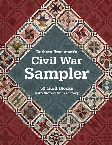 Barbara Brackman's Civil War Sampler: 50 Quilt Blocks with Stories from History: Brackman, ...
