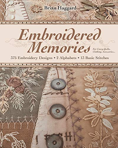 9781607055709: Embroidered Memories: 375 Embroidery Designs · 2 Alphabets · 13 Basic Stitches · For Crazy Quilts, Clothing, Accessories...