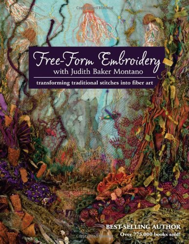 9781607055723: Free-Form Embroidery with Judith Baker Montano: Transforming Traditional Stitches into Fiber Art