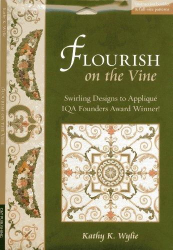 9781607056881: Flourish on the Vine: Swirling Designs to Appliqué · IQA Founders Award Winner!