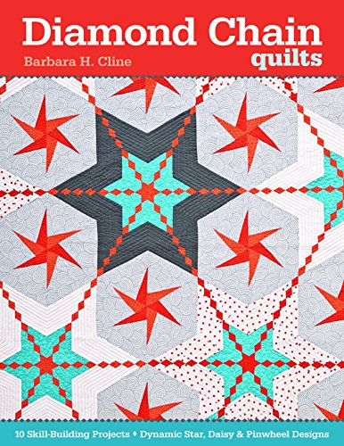 Diamond Chain Quilts 10 Skill Building Projects: Barbara H Cline