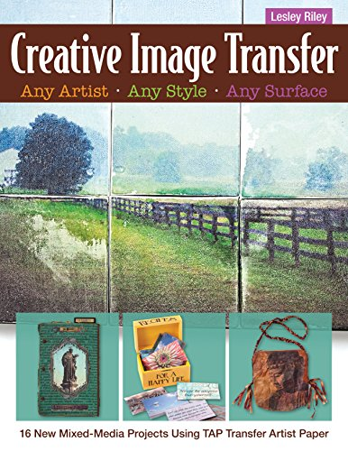 9781607058311: Creative Image Transfer - Any Artist, Any Style, Any Surface: 16 New Mixed-Media Projects Using TAP Transfer Artist Paper