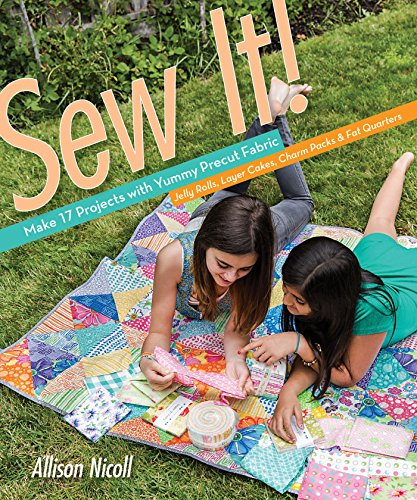 9781607058748: Sew It!: Make 17 Projects with Yummy Precut Fabric--Jelly Rolls, Layer Cakes, Charm Packs & Fat Quarters