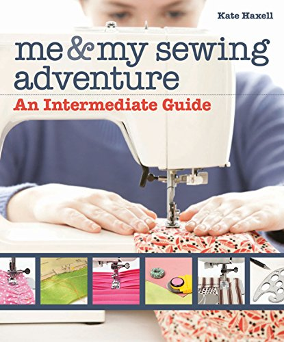 9781607058762: Me & My Sewing Adventure: An Intermediate Guide